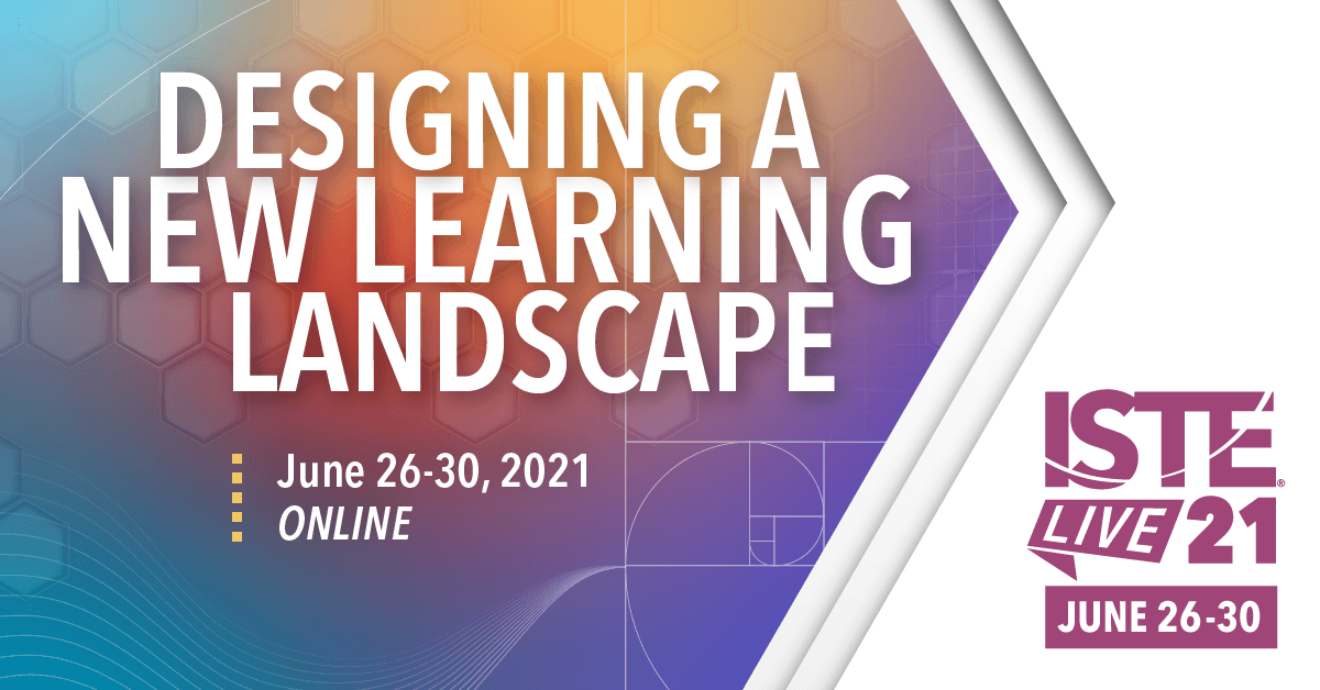 ISTELive 21 - Edtech conference   June 26-30